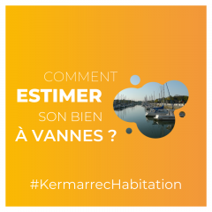 Comment estimer son appartement à Vannes ?