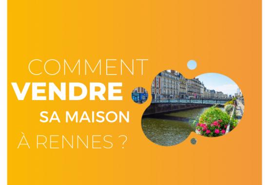 Comment vendre sa maison  à Rennes ?