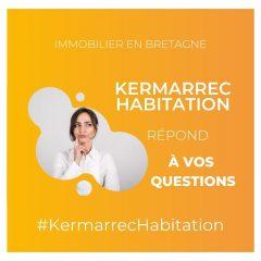 Immobilier en Bretagne : Kermarrec Habitation répond à 8 questions que vous vous posez.