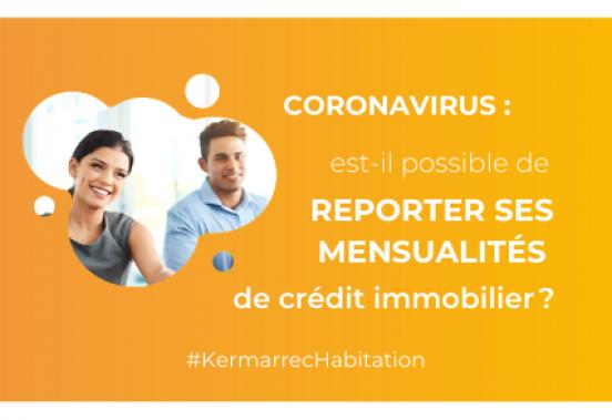 Coronavirus : puis-je suspendre ou reporter mes mensualités de crédit immobilier?
