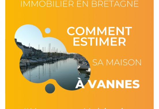 Comment estimer sa maison à Vannes ? | Kermarrec Habitation