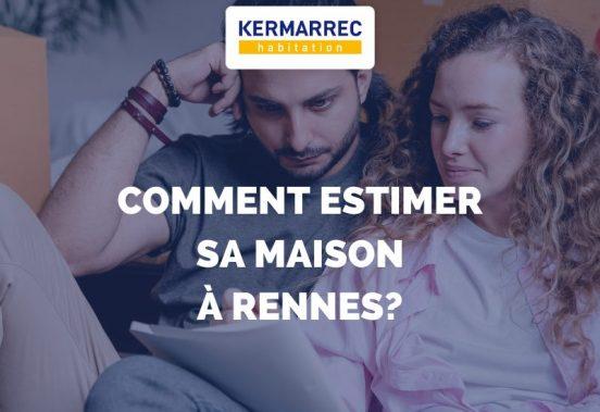 Comment estimer sa maison à Rennes